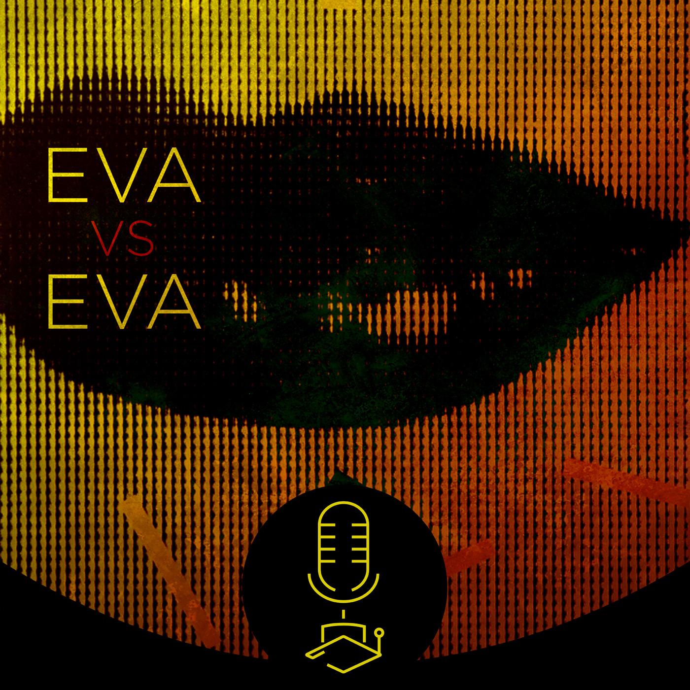 Eva vs. Eva