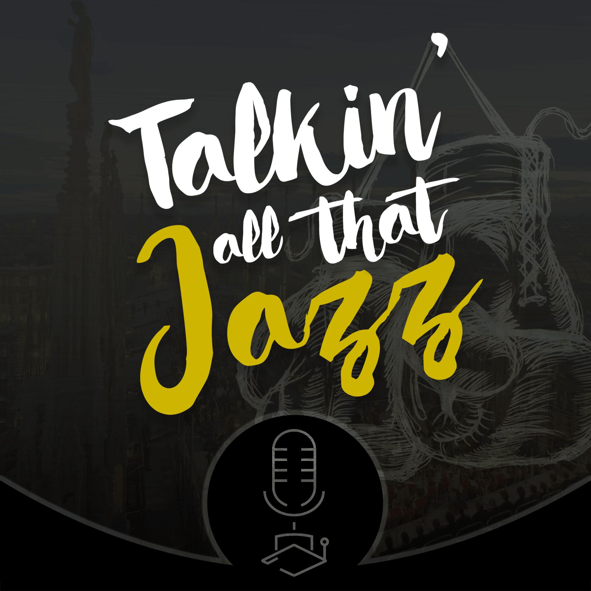 Talkin All That Jazz
